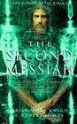 The Second Messiah Templars the Turin Shroud and the Great Secret of Freemasonry