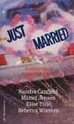 Just Married: The Hired Husband / And Baby Makes Three / The Best Woman / For Better, For Worse