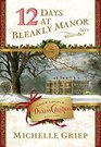 12 Days at Bleakly Manor: Book 1 in Once Upon a Dickens Christmas