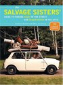 The Salvage Sisters  Guide to Finding Style in the Street and Inspiration in the Attic