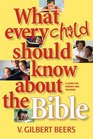 What Every Child Should Know about the Bible