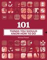 101 Things You Should Know How to Do
