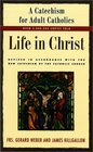 Life in Christ A Catechism for Adult Catholics