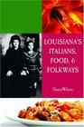 Louisiana's Italians, Food, Recipes, & Folkways