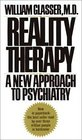 Reality Therapy A New Approach to Psychiatry