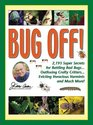 Jerry Baker's Bug Off  2193 Super Secrets for Battling Bad Bugs Outfoxing Crafty Critters Evicting Voracious Varmints and Much More