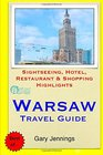 Warsaw Travel Guide Sightseeing Hotel Restaurant  Shopping Highlights