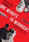 One Minute to Midnight Kennedy Khrushchev and Castro on the Brink of Nuclear War