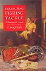 Collecting Fishing Tackle A Beginner's Guide