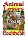 The Animal Lover's Treats Cookbook