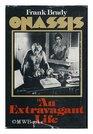 Onassis an extravagant life