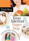 The Great American Supper Swap - Solving the Busy Woman's Family Dinnertime Dilemma