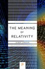 The Meaning of Relativity Including the Relativistic Theory of the Non-Symmetric Field