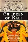 Children of Kali  Through India in Search of Bandits the Thug Cult and the British Raj