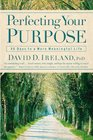 Perfecting Your Purpose: 40 Days to a More Meaningful Life