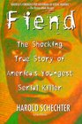 Fiend : The Shocking True Story Of Americas Youngest Serial Killer