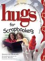 Hugs For Scrapbookers Stories Sayings And Scriptures To Encourage And Inspire