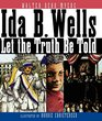Ida B Wells Let the Truth Be Told