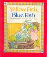 Yellow Fish Blue Fish
