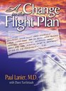 A Change in the Flight Plan