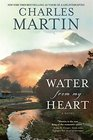 Water from My Heart A Novel