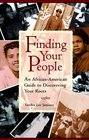 Finding Your People: An African-American Guide to Discovering Your Roots