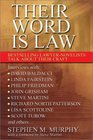 Their Word Is Law Bestselling Lawyer-Novelists Talk About Their Craft