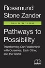 Pathways to Possibility Transforming Our Relationship with Ourselves Each Other and the World
