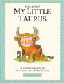My Little Taurus: A Parent's Guide to the Little Star of the Family (Little Stars)