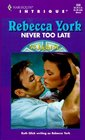 Never Too Late (43 Light Street, Bk 21) (Harlequin Intrigue, No 558)