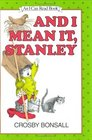 And I Mean It, Stanley (I Can Read Book 1)