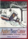 Antler Bear Canoe A Northwoods Alphabet Year