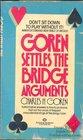 Goren Settles the Bridge Arguments