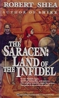 The Saracen  Land of the Infidel  Land of the Infidel