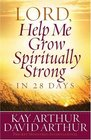Lord Help Me Grow Spiritually Strong in 28 Days