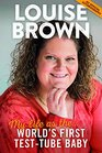 Louise Brown My Life As The World's First TestTube Baby