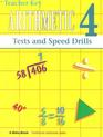 Arithmetic 4: Tests and Speed Drills-Teacher Key 3rd Ed.