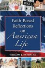 Faith-based Reflections on American Life