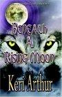 Beneath a Rising Moon (Ripple Creek Werewolf, Bk 1)