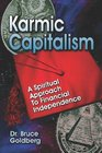 Karmic Capitalism A Spiritual Approach to Financial Independence