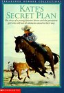 Kate's Secret Plan The Story of a Young Quarter Horse and the Persistent Girl Who Will Not Let Obstacles Stand in Their Way
