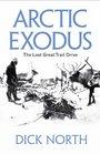Arctic Exodus The Last Great Trail Drive