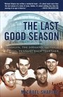 The Last Good Season  Brooklyn the Dodgers and Their Final Pennant Race Together