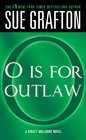 O is for Outlaw A Kinsey Millhone Novel