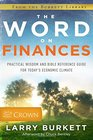 The Word on Finances Practical Wisdom and Bible Reference Guide for Today's Economic Climate