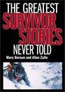 Greatest Survivor Stories Never Told