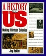 Making Thirteen Colonies (A History of Us, 2)