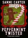 Peppermint Twisted A Candy Shop Mystery