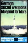 GERMAN SECRET WEAPONS BLUEPRINT FOR MARS -- BALLANTINE'S WEAPONS BOOK NO 5