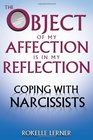 The Object of My Affection Is in My Reflection Coping with Narcissists